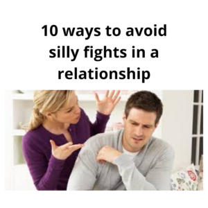 ways to avoid silly fights in a relstionship